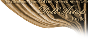 Rustie Dolls · Rustie's Unique Designs · One Of A Kind Studio Artist Originals and Limited Edition Production Dolls